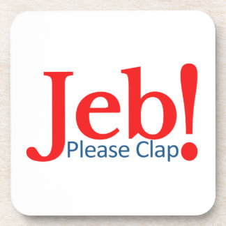 Please Clap for Jeb  Presidential Candidate 2016 Coaster