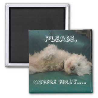 Please, coffee first... 2 inch square magnet