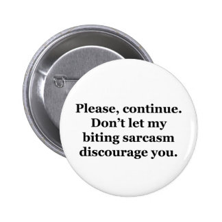 Please, Continue. Pinback Buttons