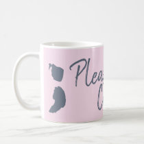 Please Continue Inspirational mug-Recovery-Support Coffee Mug