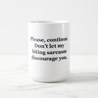 Please, Continue. Mugs
