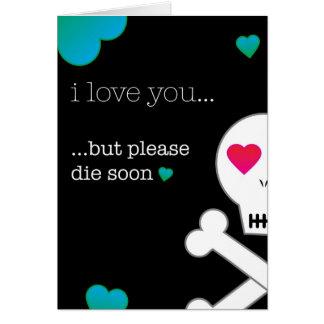 Please Die Soon Greeting Card