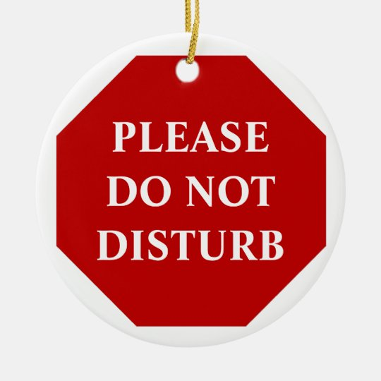 what does the do not disturb on iphone do do not disturb door hanger ceramic ornament zazzle 21450