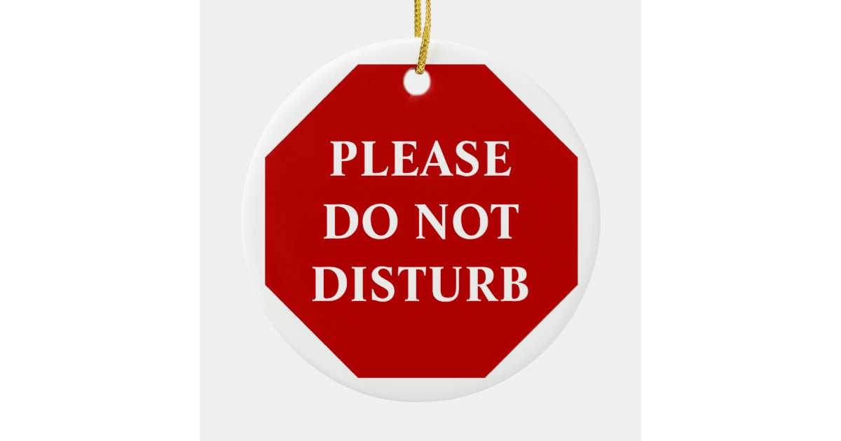 Please Do Not Disturb Door Hanger Ceramic Ornament | Zazzle