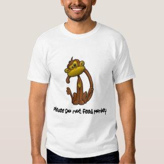 Please Do not Feed Monkey Tee Shirts