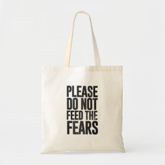 Please do not feed the fears tote bag
