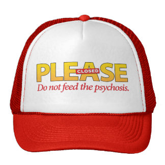 Please do not feed the psychosis mesh hat