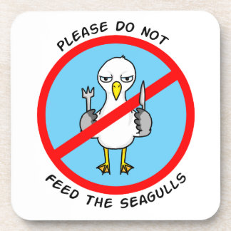 Please do not feed the seagulls coasters
