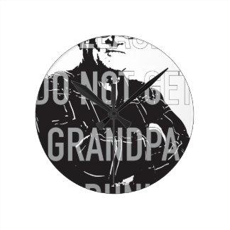 Please do not get Grandpa Drunk Round Clock