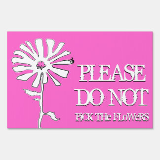 please do not pick the flowers :color customizable sign