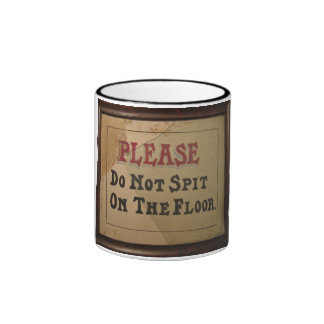 Please Do Not Spit On The Floor Mug