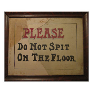 Please Do Not Spit On The Floor Poster