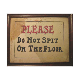 Please Do Not Spit On The Floor Vintage Canvas Print