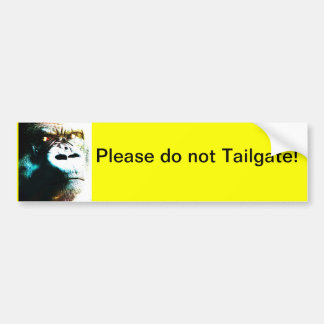 Please do not tailgate! Bumper sticker Car Bumper Sticker