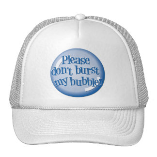 Please don t burst my bubble Hat