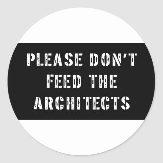Please Don t Feed The Architects Round Sticker