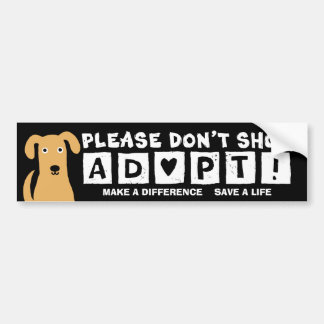Please Don t Shop ADOPT Bumper Stickers