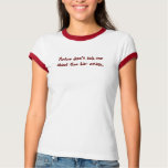 Please don't ask me about the bar exam. T-Shirt