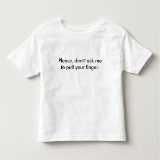 Please, don't ask... toddler t-shirt