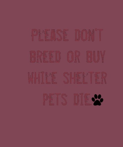 Please don't breed or buy... t shirt