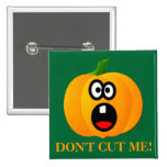 Please Don't Cut the Scared Halloween Pumpkin Pinback Button