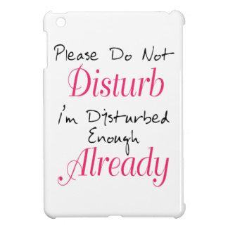 Please Don't Disturb - Funny Quote iPad Mini Covers