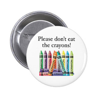 Please don't eat the crayons 2 inch round button