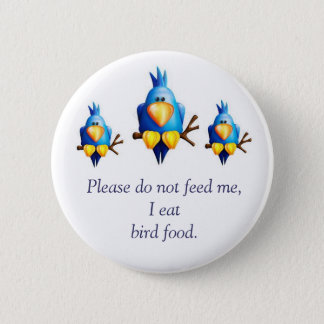 Please Don't Feed Me! Button