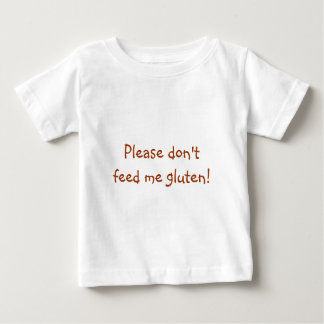 Please don't feed me gluten! t shirt