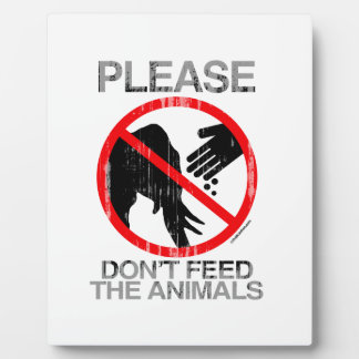 Please Don't Feed the Animals (Republican) Faded.p Display Plaque