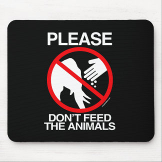 Please Don't Feed the Animals (Republican) - Mousepads