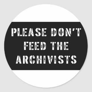 Please Don't Feed The Archivists Stickers