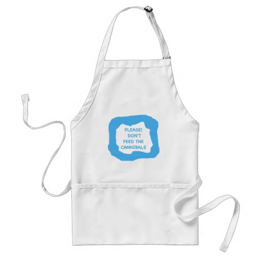 Please! Don't feed the cannibals .png Adult Apron