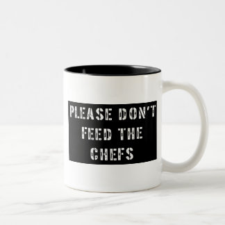 Please Don't Feed The Chefs Two-Tone Coffee Mug