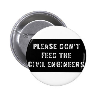 Please Don't Feed the Civil Engineers Button