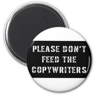 Please Don't Feed The Copywriters 2 Inch Round Magnet