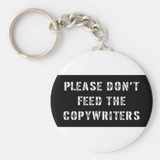Please Don't Feed The Copywriters Keychain