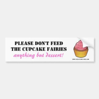 Please don't feed the Cupcake Fairies Bumper Sticker