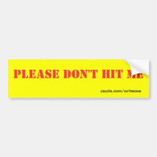 please don't hit me bumper sticker