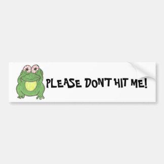 PLEASE DON'T HIT ME! Frog bumper sticker Car Bumper Sticker