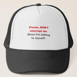 Please don't interrupt me when I'm talking to.... Trucker Hat