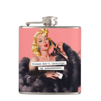 Please Don't Interrupt My Awesomeness Hip Flask