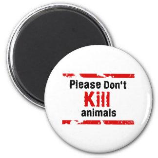 Please Don't Kill animals Magnet