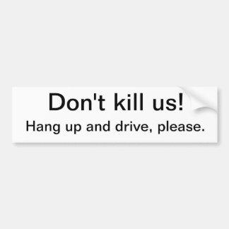 Please don't kill us. car bumper sticker