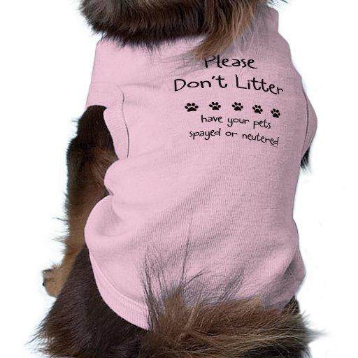 Please Dont Litter Pet T-shirt