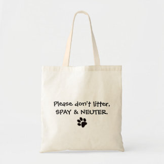 Please don't litter, Spay & Neuter Tote
