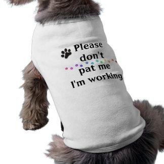 Please don't pat me i'm working dog shirt
