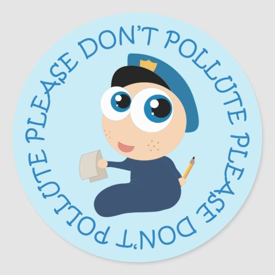 Please Don't Pollute Policeman T-shirt Gift Classic Round Sticker