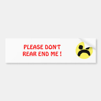 Please Don't Rear End Me Bumper Sticker
