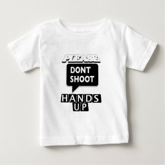 Please don't shoot...hands up t-shirt. baby T-Shirt